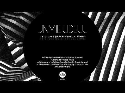 Jamie Lidell - Big Love (Machinedrum Remix)