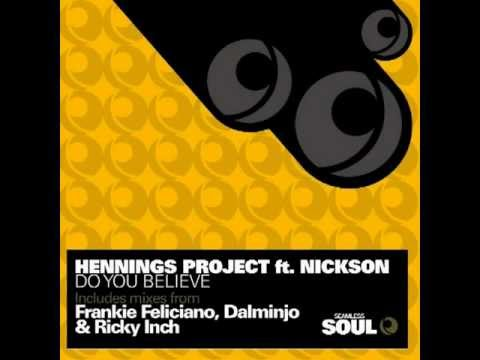 Hennings Project  ft  Nickson - Do you believe it (Ricky inch nusol mix)