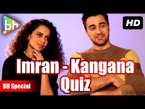Katti Batti Quiz with Imran Khan | Kangana Ranaut | BH Special
