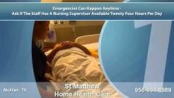 St Matthew Home Health Care - Caregiver in McAllen, TX