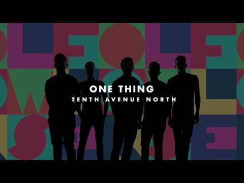 Tenth Avenue North  One Thing Audio