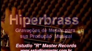 GRAVAÇÕES DE METAIS - HIPERBRASS (Naipe Pesado)