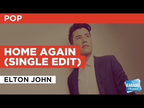 """Home Again (Single Edit) in the Style of """"Elton John"""" with lyrics (no lead vocal)"""