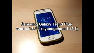Samsung Galaxy Trend Plus S7580/S DUOS 2 S7582 Android 5.1.1 (CM 12,1)!