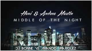 Hani & Andrea Martin - Middle Of The Night (Dj Bonne vs Arando Marquez Remix)