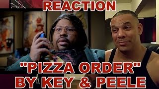Key & Peele - Pizza Order REACTION