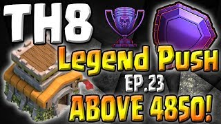 ABOVE 4850! - TH8 Push to Legends Series - Episode 23 - Clash of Clans