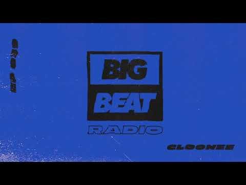 Big Beat Radio:  EP 39 - Cloonee Be Good To Me Mix