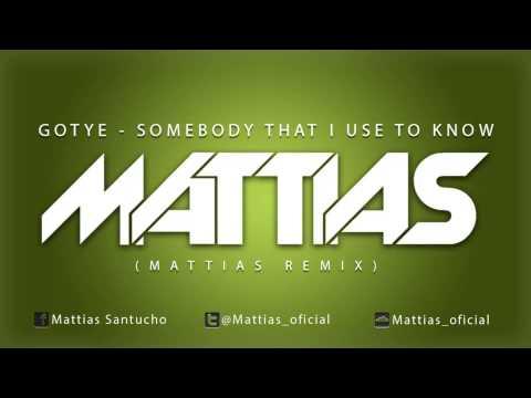 Gotye - Somebody That I Use To Know (MATTIAS REMIX) !!!! mp3