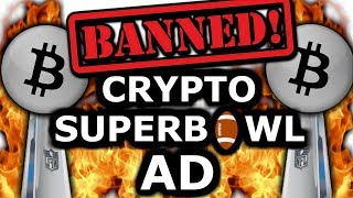 The BANNED BITCOIN Super Bowl Commercial 2019. Mainstream Media Tried To Bury This Crypto Ad!!