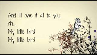Ed Sheeran - Little Bird Lyrics (Album Version)