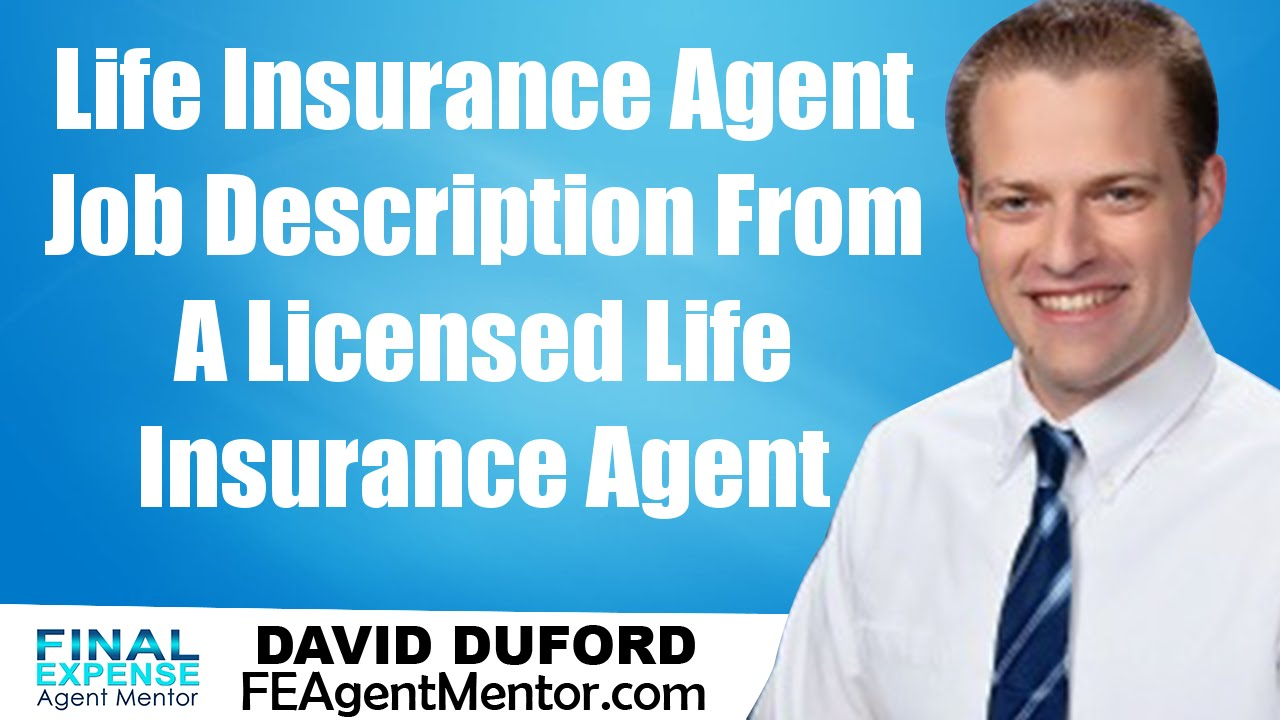 Life Insurance Job Description From A Licensed Life Insurance Agent