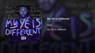 My ye is different to your ye- Oshthisside [OFFICIAL AUDIO]