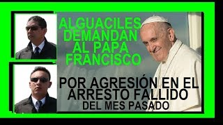 "DEMANDA PENAL AL PAPA . . . ""Criminal complaint of alguaciles to the Pope"""