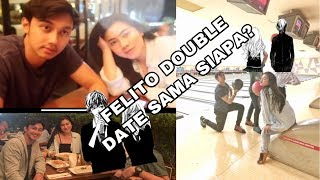 Felito Double Date.. Sama Siapa?? | Felicya Angellista
