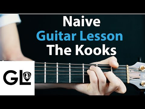 The Kooks - Naive: Electric and Acoustic Guitar Lesson
