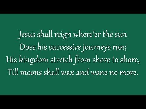 Jesus Shall Reign (Metropolitan Tabernacle)