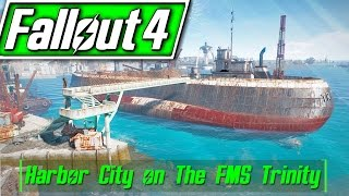 Fallout 4 Mods - Harbor City on The FMS Trinity - New Cargo Ship Settlement Location Mod