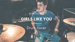Girls like you - Maroon 5 - Drum Cover