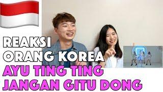 Download Orang Korea Reaksi Ayu Ting Ting - Jangan Gitu Dong (Official Music Video) Reaction Mp3