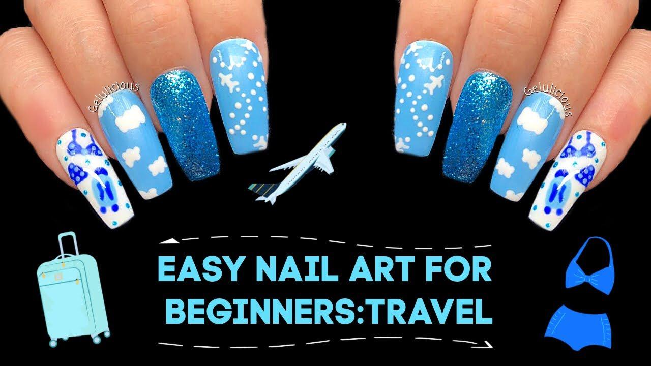 Easy Nail Art For Beginners: Travel