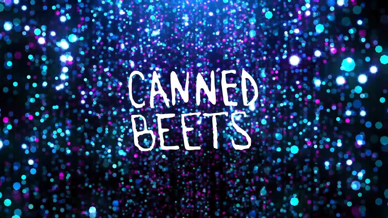 Canned Beets - Keyless Entry (OFFICIAL VIDEO)