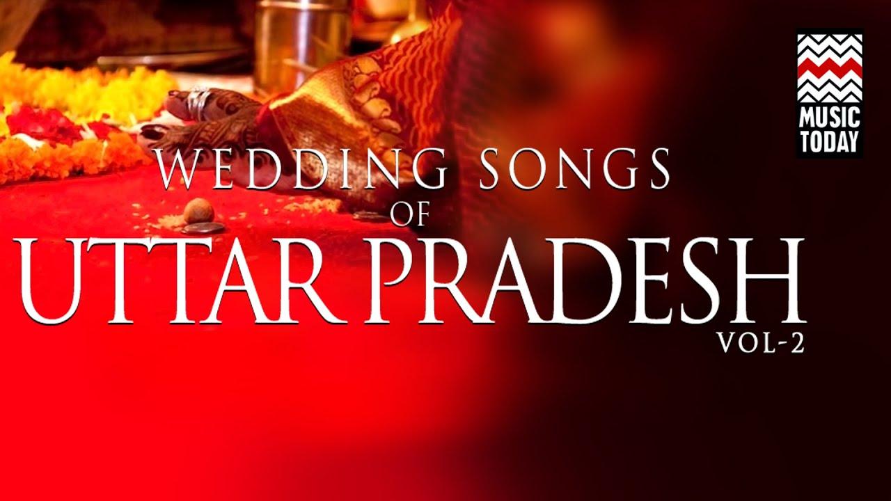 Wedding Songs Of Uttar Pradesh