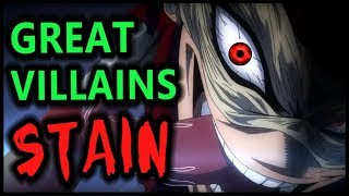 What Makes a Great Villain: STAIN (My Hero Academia / Boku no Hero Academia Season 3 / S3)