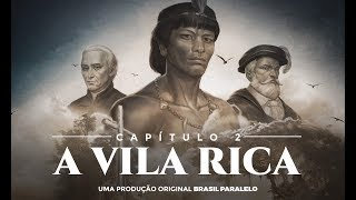 Chapter 2 - Vila Rica | Brazil - The Last Crusade