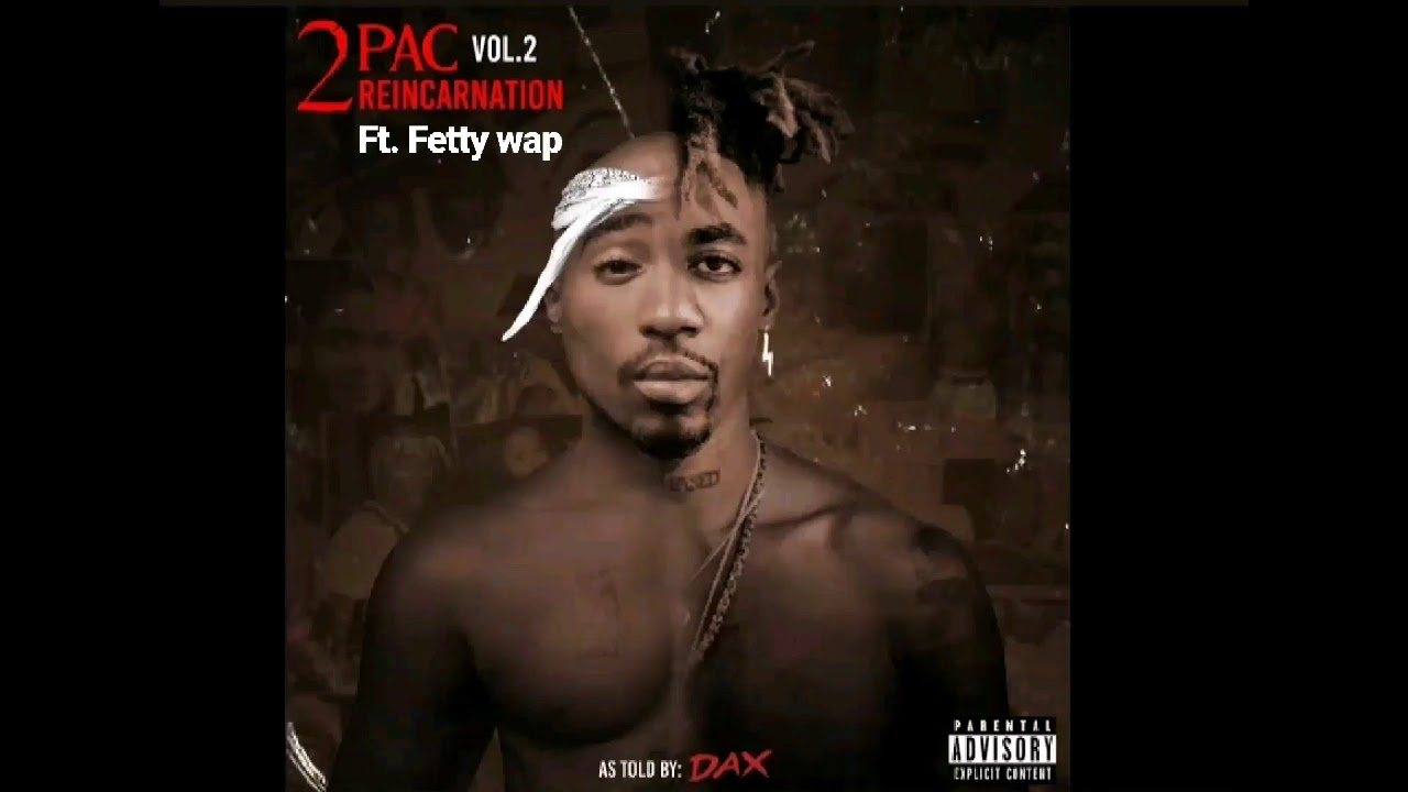 Download Fetty Wap - Life Goes On Ft. 2Pac (Remix)