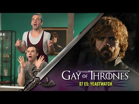 Yeastwatch with Bryan Safi  Gay of Thrones S7 E5 Recap