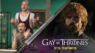Yeastwatch (with Bryan Safi) - Gay of Thrones S7 E5 Recap