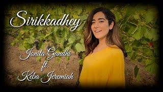 Sirikkadhey (Mini Cover) - Jonita Gandhi ft. Keba Jeremiah