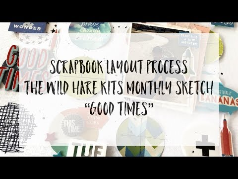 Scrapbook Layout Process: The Wild Hare Kits monthly sketch