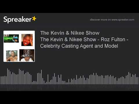 The Kevin & Nikee Show - Roz Fulton - Celebrity Casting Agent and Model