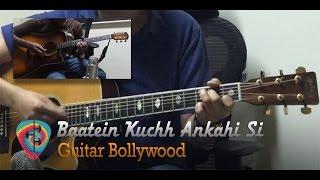 Baatein Kuchh Ankahi Si - Chords