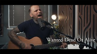 Wanted Dead Or Alive (Acoustic) - Bon Jovi - Cover by Kris Barras