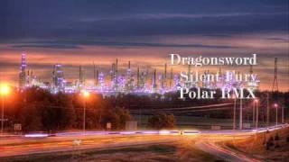 Dragonsword - Silent Fury ( Polar Remix )