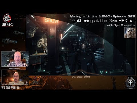 Star Citizen - Mining with the UEMC [029] - Gathering at the GrimHEX bar