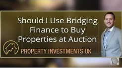 Should I Use Bridging Finance to Buy Properties at Auction?