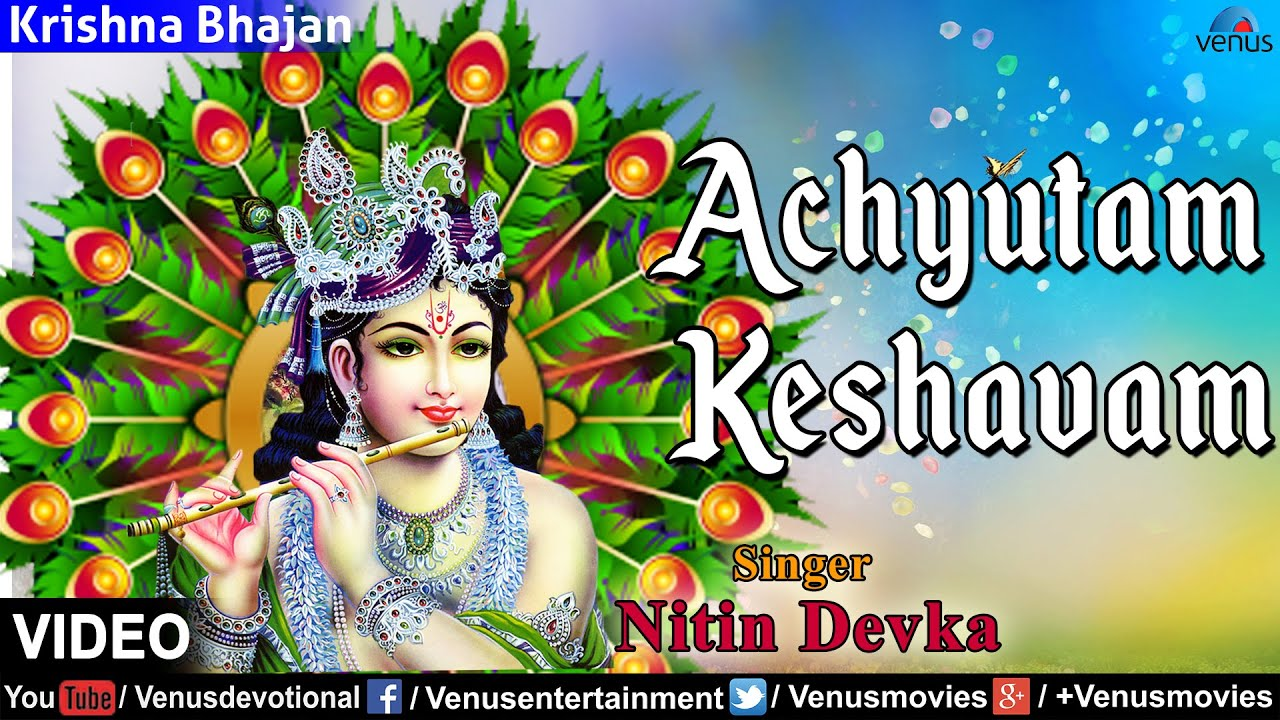 Achyutam Keshavam Mp3 Free Download By Vikram Hazra ...