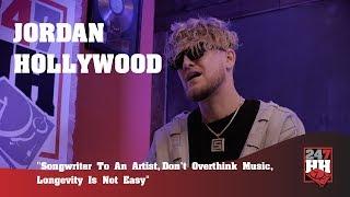 Jordan Hollywood - Songwriter To An Artist, Don't Overthink Music, & Longevity Is Not Easy