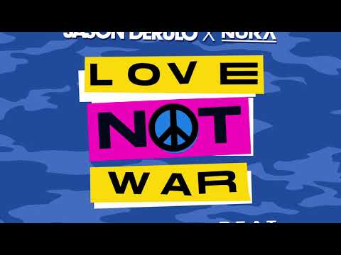 Jason Derulo x Nuka - Love Not War