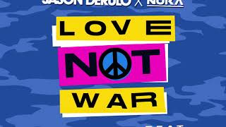 Jason Derulo x Nuka - Love Not War [Official Lyric Video]