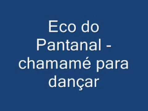 Eco do Pantanal   chamamé para dançar