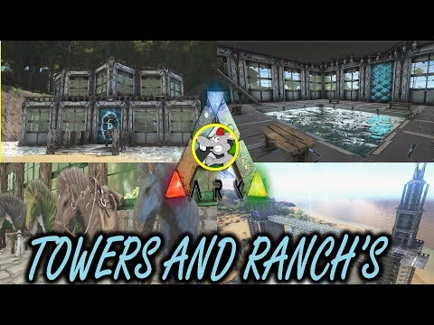 ARK World Tours - Ranch's -Towers - TEK Base Ark Survival Evolved