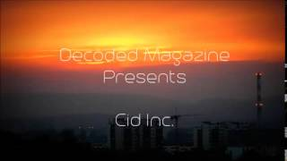 Cid Inc. - Continuous DJ mix presented by Decoded Magazine