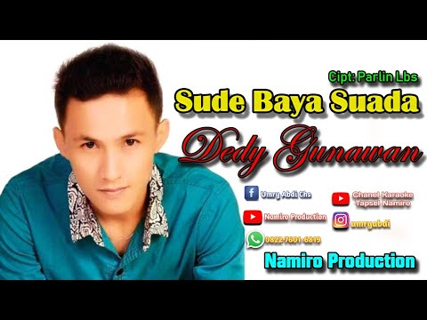 Dedy Gunawan Lagu Tapsel Terbaru 2018 SUDE BAYA SUADA By. Namiro Production