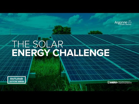 Argonne OutLoud presents: The Solar Energy Challenge