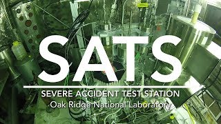 Severe Accident Test Station at Oak Ridge National Laboratory
